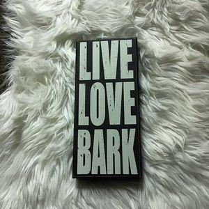 Live Love Bark Sign